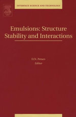 Emulsions : Structure, Stability and Interactions: Structure, Stability and Interactions