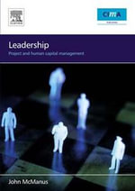Leadership : Project and Human Capital Management - John McManus