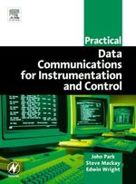 Practical Data Communications for Instrumentation and Control - Steve Mackay