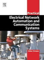 Practical Electrical Network Automation and Communication Systems - Cobus Strauss