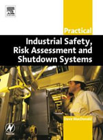 Practical Industrial Safety, Risk Assessment and Shutdown Systems - Dave Macdonald