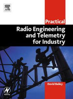 Practical Radio Engineering and Telemetry for Industry - David Bailey