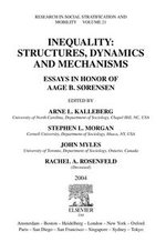 Inequality : Structures, Dynamics and Mechanisms: Essays in Honor of Aage B. Sorensen