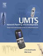 UMTS Network Planning and Development : Design and Implementation of the 3G CDMA Infrastructure - Chris Braithwaite