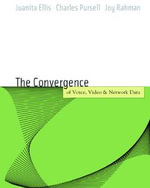 Voice, Video, and Data Network Convergence : Architecture and Design, From VoIP to Wireless - Juanita Ellis