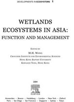 Wetlands Ecosystems in Asia : Function and Management: Function and Management - M. H. Wong