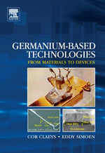 Germanium-Based Technologies : From Materials to Devices