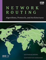 Network Routing : Algorithms, Protocols, and Architectures - Deepankar Medhi
