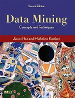 Data Mining, Southeast Asia Edition : Concepts and Techniques - Jiawei Han