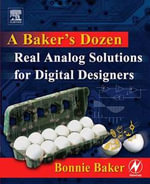 A Baker's Dozen : Real  Analog Solutions for  Digital Designers - Bonnie Baker