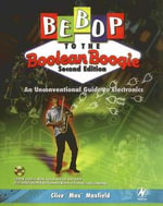 Bebop to the Boolean Boogie : An Unconventional Guide to Electronics - Clive Maxfield