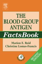The Blood Group Antigen FactsBook : Factsbook - Marion E. Reid