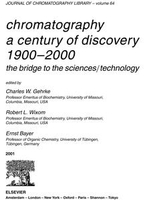 CHROMATOGRAPHY-A CENTURY OF DISCOVERY 1900-2000.THE BRIDGE TO THE SCIENCES/TECHNOLOGYJOURNAL OF CHROMATOGRAPHY LIBRARY VOLUME 64 (JCL) : A Century of Discovery 1900-2000 - Gerard Meurant