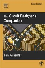 The Circuit Designer's Companion - Tim Williams