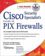 Cisco Security Specialists Guide to PIX Firewall - Syngress