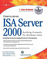 Configuring ISA Server 2000 : Building Firewalls for Windows 2000 - Syngress