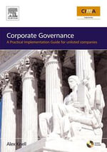 Corporate Governance : How To Add Value To Your Company: A Practical Implementation Guide - Alex Knell