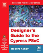 Designer's Guide to the Cypress PSoC - Robert Ashby