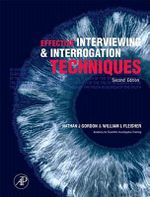 Effective Interviewing and Interrogation Techniques - William L. Fleisher