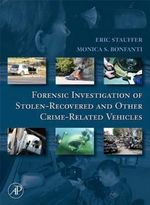 Forensic Investigation of Stolen-Recovered and Other Crime-Related Vehicles - Eric Stauffer