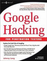 Google Hacking for Penetration Testers : For Penetration Tester - Johnny Long