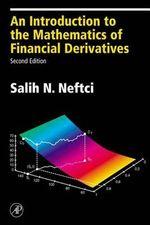 An Introduction to the Mathematics of Financial Derivatives : Academic Press Advanced Finance - Salih N. Neftci