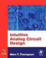 Intuitive Analog Circuit Design : A Problem-Solving Approach Using Design Case Studies - Marc Thompson
