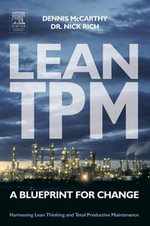 Lean TPM : A Blueprint for Change - Dennis McCarthy