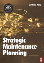 Strategic Maintenance Planning - Anthony Kelly