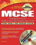 MCSE Designing Security for a Windows Server 2003 Network (Exam 70-298) : Study Guide & DVD Training System - Syngress
