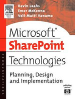 Microsoft SharePoint Technologies : Planning, Design and Implementation - Kevin Laahs