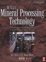 Wills' Mineral Processing Technology : An Introduction to the Practical Aspects of Ore Treatment and Mineral Recovery - Tim Napier-Munn