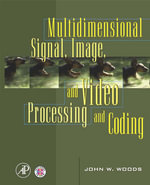 Multidimensional Signal, Image, and Video Processing and Coding - John W. Woods