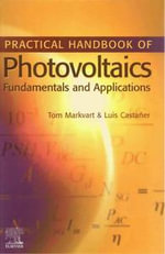 Practical Handbook of Photovoltaics : Fundamentals and Applications