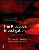 Process of Investigation : Concepts and Strategies for Investigators in the Private Sector - Charles A. Sennewald