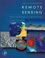 Remote Sensing : Models and Methods for Image Processing - Robert A. Schowengerdt