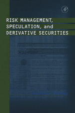 Risk Management, Speculation, and Derivative Securities - Geoffrey Poitras