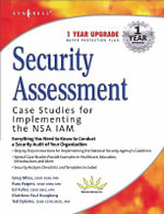 Security Assessment : Case Studies for Implementing the NSA IAM - Syngress