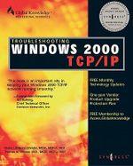Troubleshooting Windows 2000 TCP/IP : TCP/IP. - Syngress