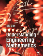 Understanding Engineering Mathematics - Bill Cox