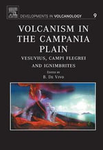 Volcanism in the Campania Plain : Vesuvius, Campi Flegrei and Ignimbrites