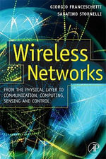 Wireless Networks : From the Physical Layer to Communication, Computing, Sensing and Control