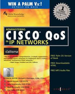 Administering Cisco QoS in IP Networks : Including CallManager 3.0, QoS, and uOne - Syngress