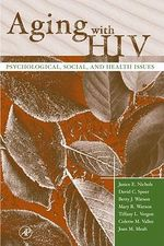 Aging with HIV : Psychological, Social, and Health Issues - Janice E. Nichols