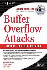 Buffer Overflow Attacks : Detect, Exploit, Prevent - Jason Deckard