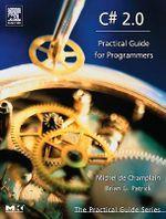 C# 2.0 : Practical Guide for Programmers - Michel de Champlain