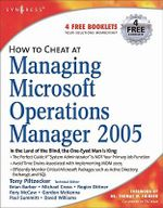 How to Cheat at Managing Microsoft Operations Manager 2005 - Anthony Piltzecker