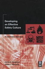 Developing an Effective Safety Culture : A Leadership Approach - James Roughton