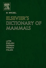Elsevier's Dictionary of Mammals : In Latin, English, German, French and Italian