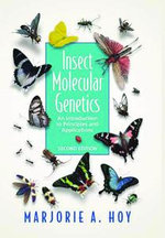 Insect Molecular Genetics : An Introduction to Principles and Applications - Marjorie A. Hoy